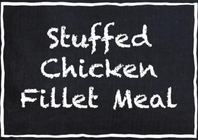Stuffed Chicken Fillet Meal