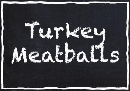 Garretts Turkey Meatballs